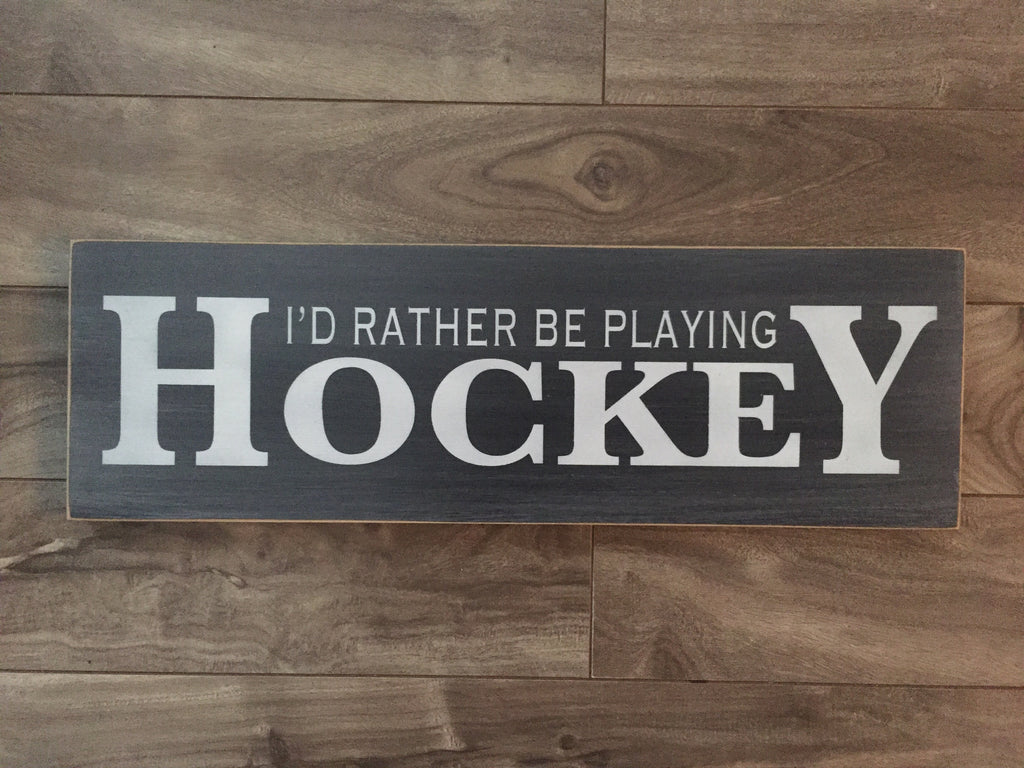 "Stock - Rather play hockey sign 5""x16"""