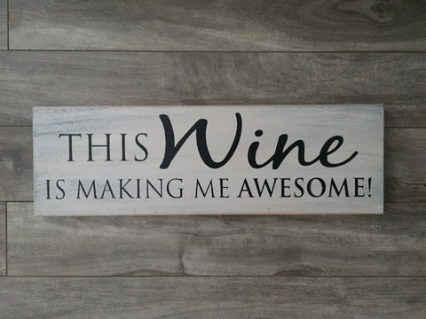 "Stock - Wine is making me awesome 5""x16"""