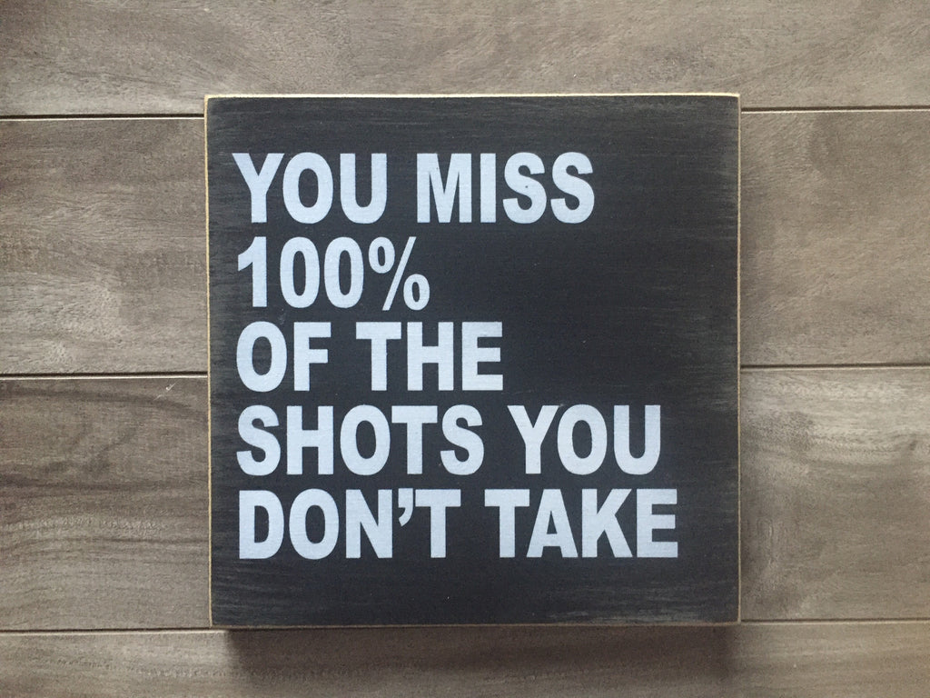 "You miss 100% of the shots you don't take - 12"" x 12"" - MDF"