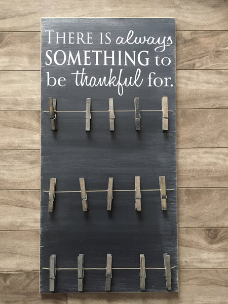 "Always something to be thankful for  - 12"" x 24"" - MDF with 15 pegs"