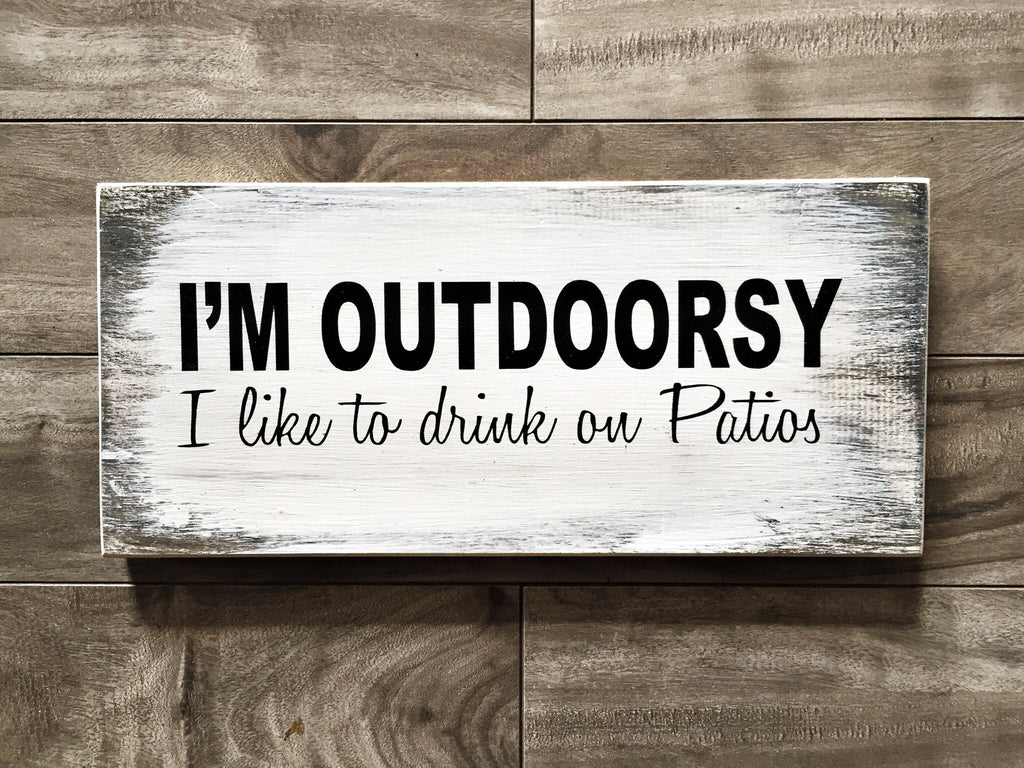 "I'm outdoorsy sign - 5.5""x 12"" - Pine"