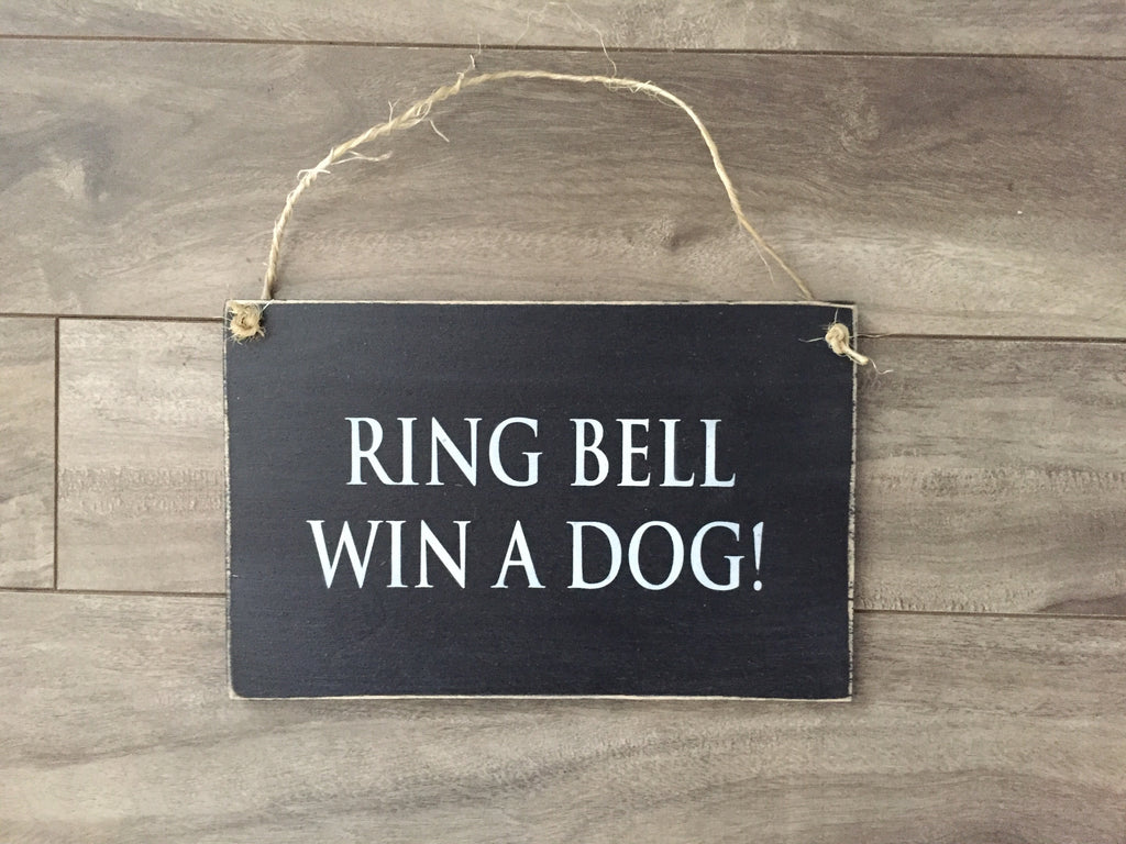 "Stock - Ring bell win a dog 5""x8"""
