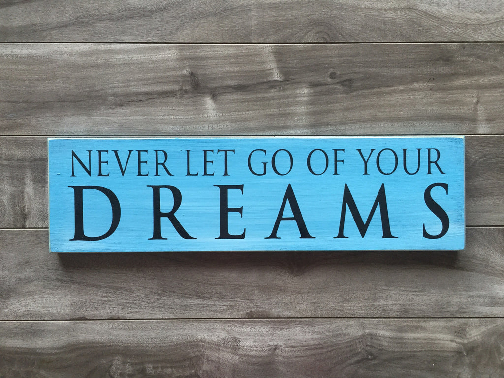 "Never Let go of your dreams - 5"" x 16"" - MDF"