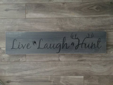 "Stock - live laugh hunt sign 5.5""x24"" on pine"