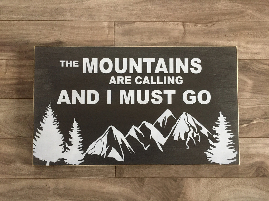 "The mountains are calling and I must go - 14""x19"" - MDF"