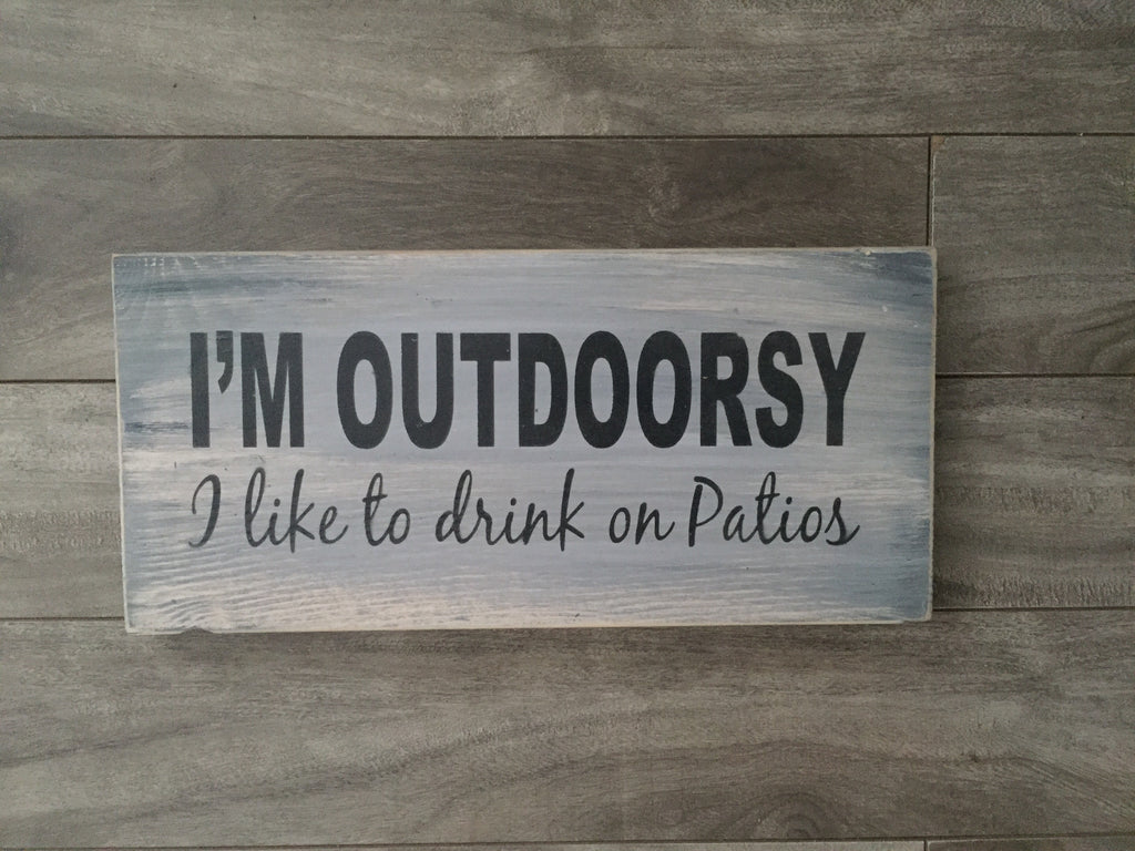 "Stock - I'm outdoorsy sign 5.5""x12"" on pine"