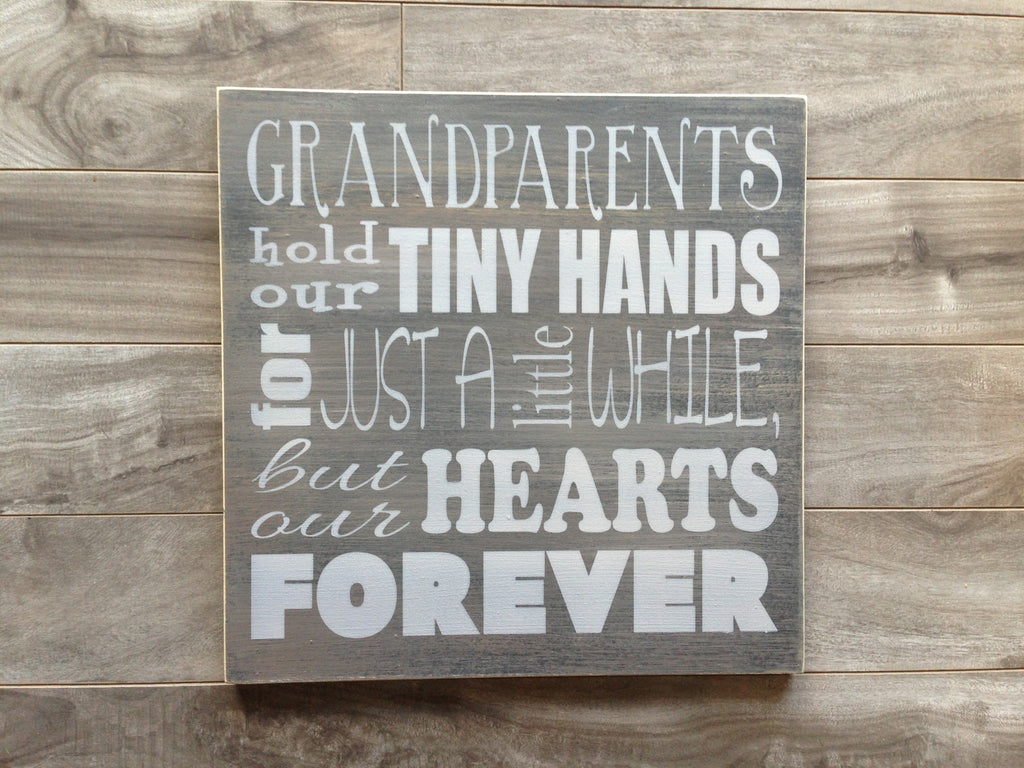 "Grandparents hold our tiny hands sign - 12"" x 12"" - MDF"