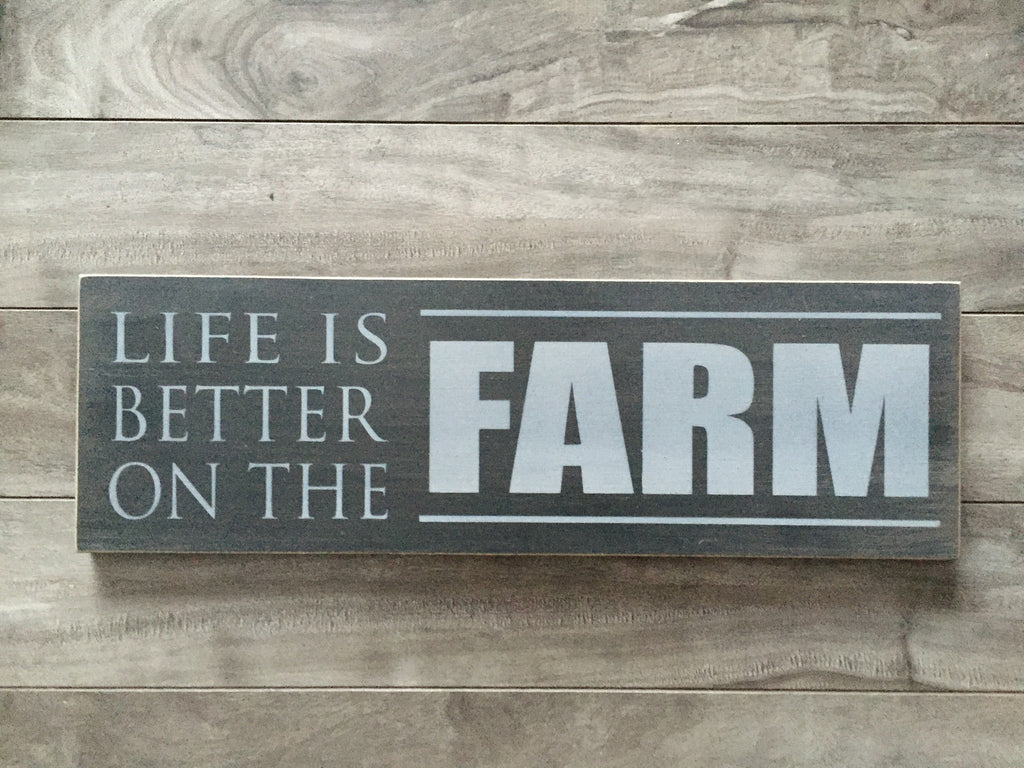 "Life is better on the Farm 5""x16"" - MDF"