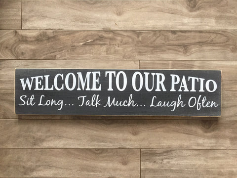 "Welcome to our patio sign on pine  5.5""x 24"" -WS"