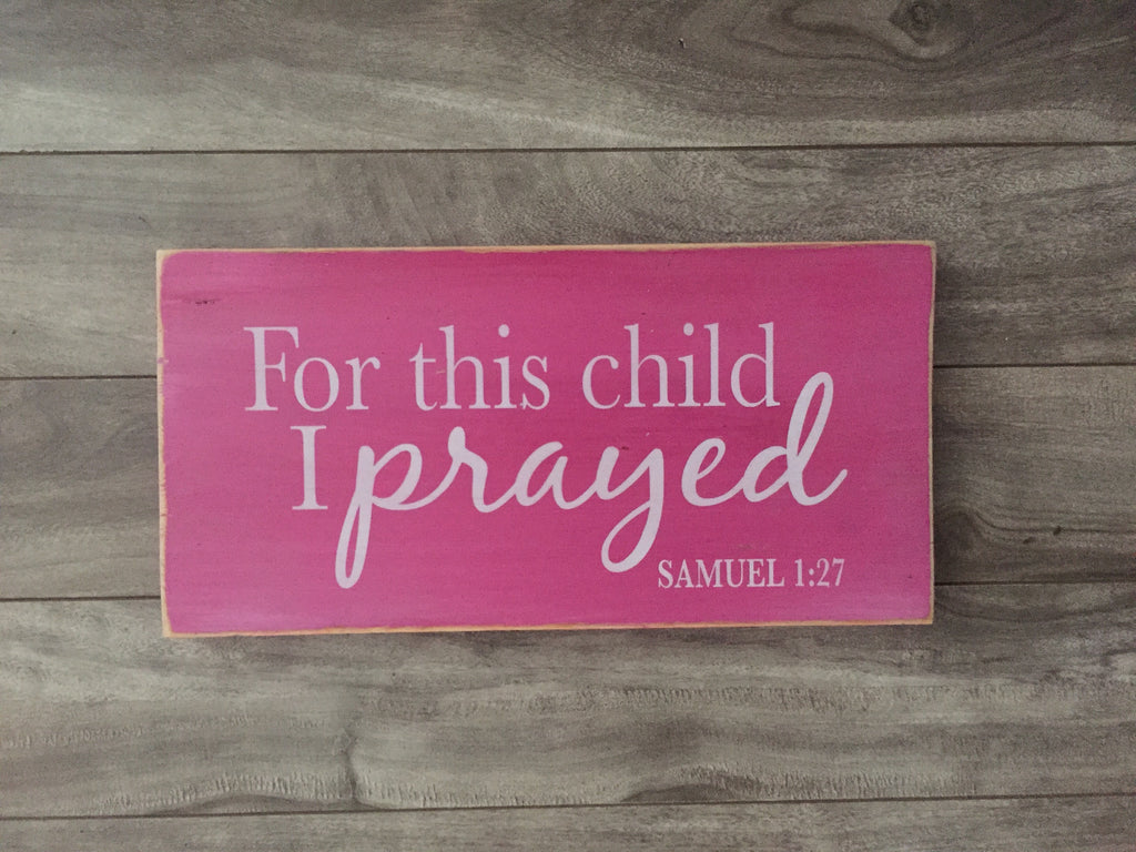"Stock - For this child I prayed 5.5""x12"" on pine"