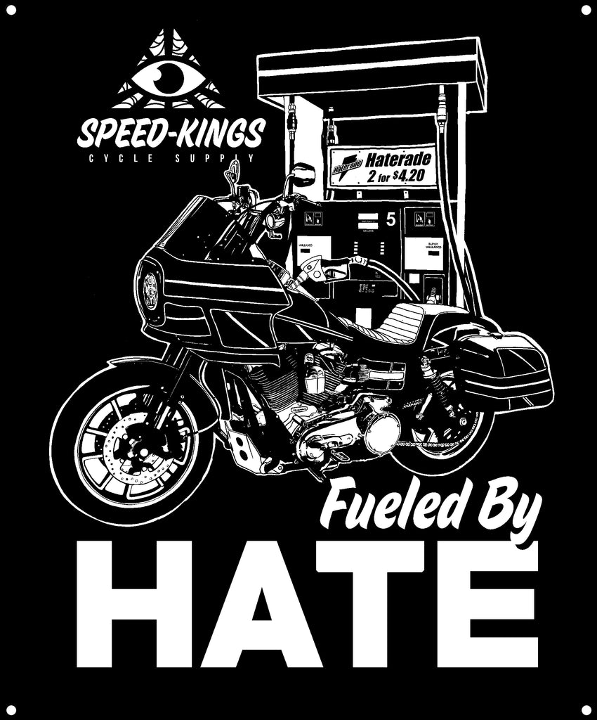 """FUELED BY HATE"" Garage Banner"