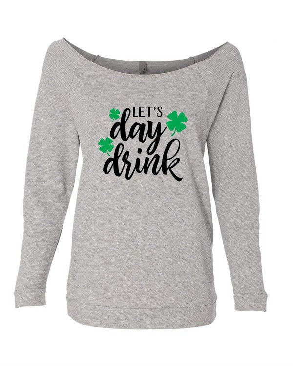 Let's Day Drink St. Patrick's Day Sweatshirt