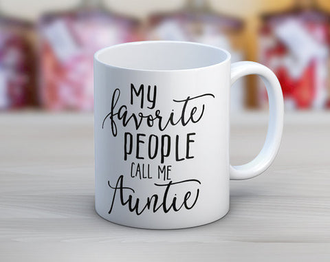 My Favorite People Call Me Auntie// Coffee Mug