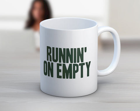 Runnin On Empty  // Coffee Mug