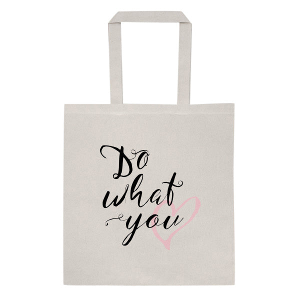 do what you love tote