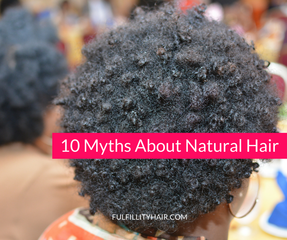 Top 10 Natural Hair Myths