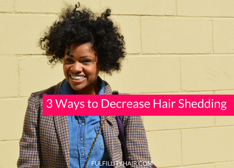 3 Ways to Decrease Hair Shedding