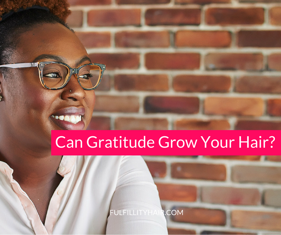 Can Gratitude Grow Your Hair?