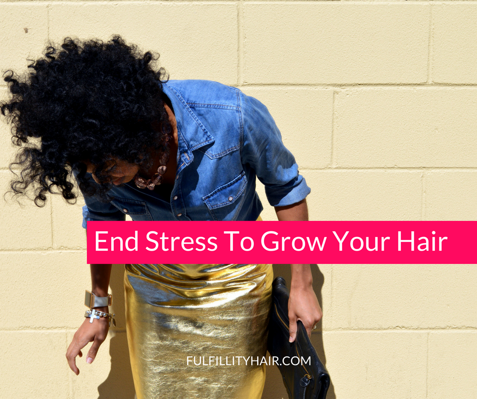 End Stress, Grow Your Hair