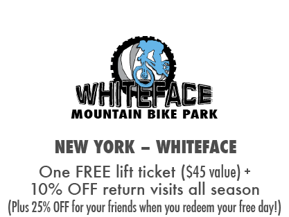 One FREE Whiteface Bike Park lift ticket + 10% OFF return visits all season (Plus 25% OFF for your friends when you redeem your free day!)