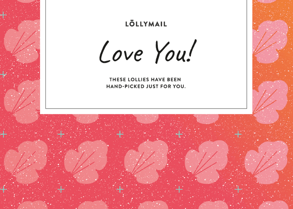 Love You - Lolly Mail Gift Delivery