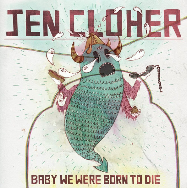 JEN CLOHER Baby We Were Born To Die EP. CD, DIGITAL. Official merchandise exclusive to Milk! Records Store.