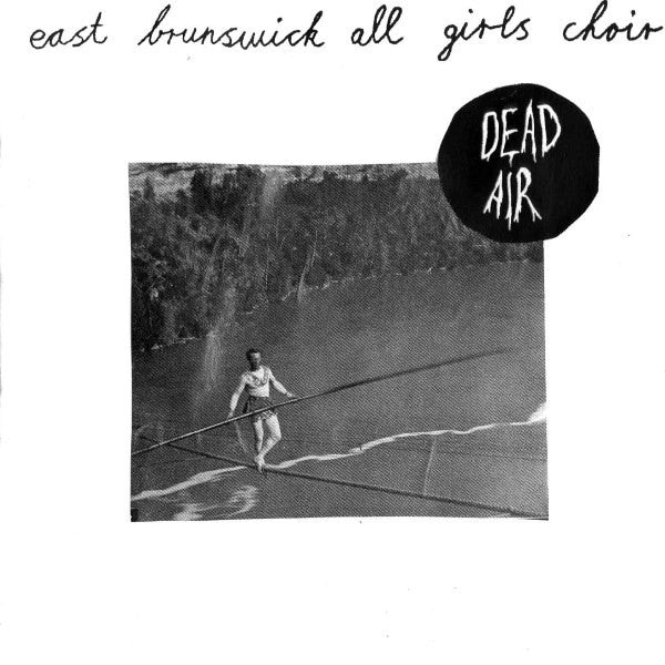 "EAST BRUNSWICK ALL GIRLS CHOIR Dead Air. 12"" VINYL, CD, DIGITAL. Official merchandise exclusive to Milk! Records Store."