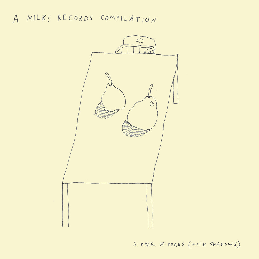 "MILK! RECORDS A Pair Of Pears (Compilation). 10"" VINYL, DIGITAL. Official merchandise exclusive to Milk! Records Store."