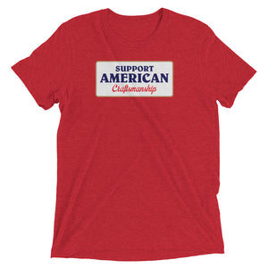 Support American Craftsmanship T-Shirt