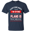 Everything hurts And I'm Dying Teacher Shirt.Teacher T-Shirt.Hoodie For Teacher