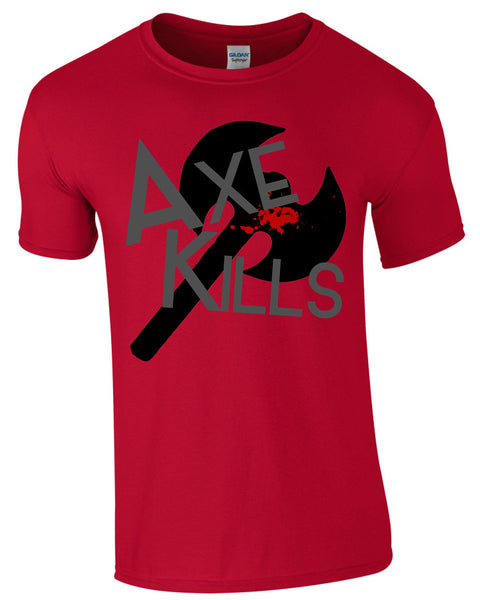 Axe Kills - TShirt