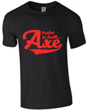 Axe Trades in Death - TShirt