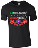 Dex Check Yourself Before You Wreck Yourself - TShirt