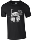 Fett Is Coming GOT - TShirt