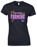 I Have Finished Farming - TShirt