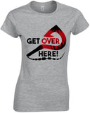 Get Over Here! - TShirt