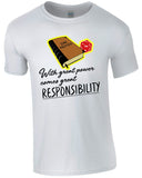 With Great Power Comes Great Responsibility - TShirt