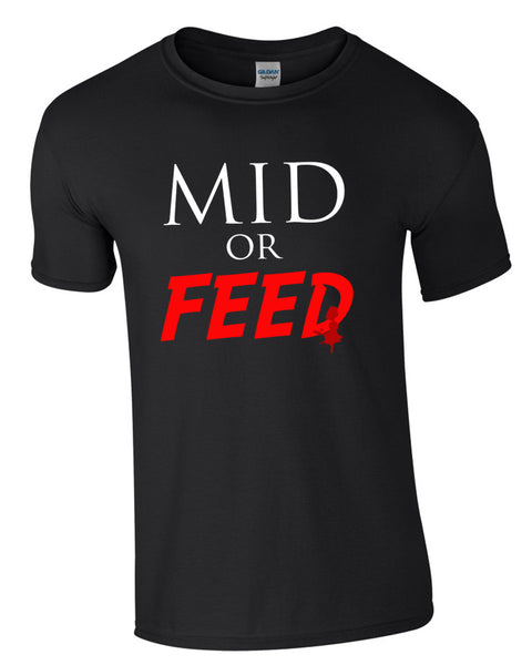 Mid Or Feed - TShirt