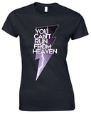You Can't Run From Heaven - TShirt