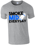 Smoke Mid Everyday - TShirt