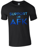 Support Or AFK - TShirt