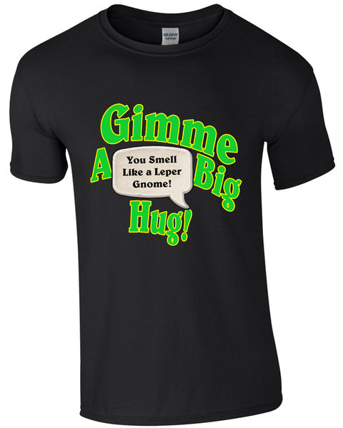 You Smell Like A Leper Gnome - TShirt