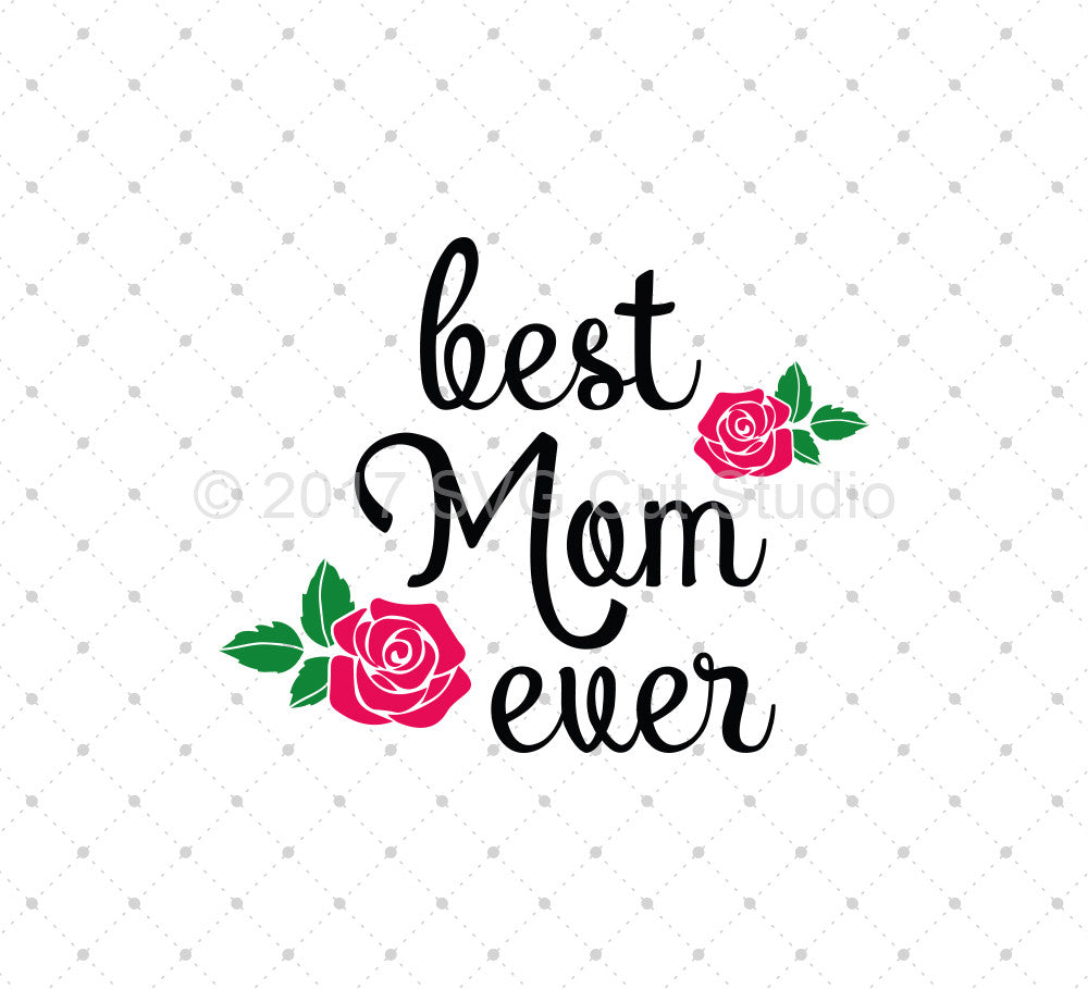 Best Mom ever SVG Cut Files D2 - SVG Cut Studio