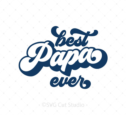 Best Papa Ever SVG Cut Files at SVG Cut Studio