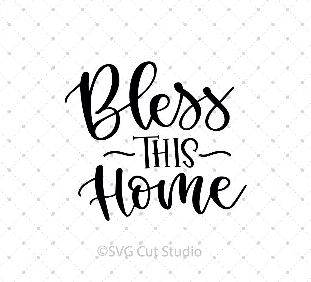 Bless This Home SVG cut files - SVG DXF PNG cut cutting files for Cricut and Silhouette by SVG Cut Studio