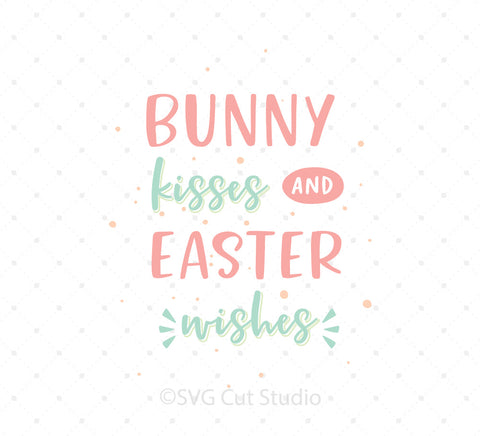 Bunny Kisses and Easter Wishes SVG Cut Files
