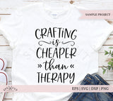 Crafting is Cheaper than Therapy SVG Files