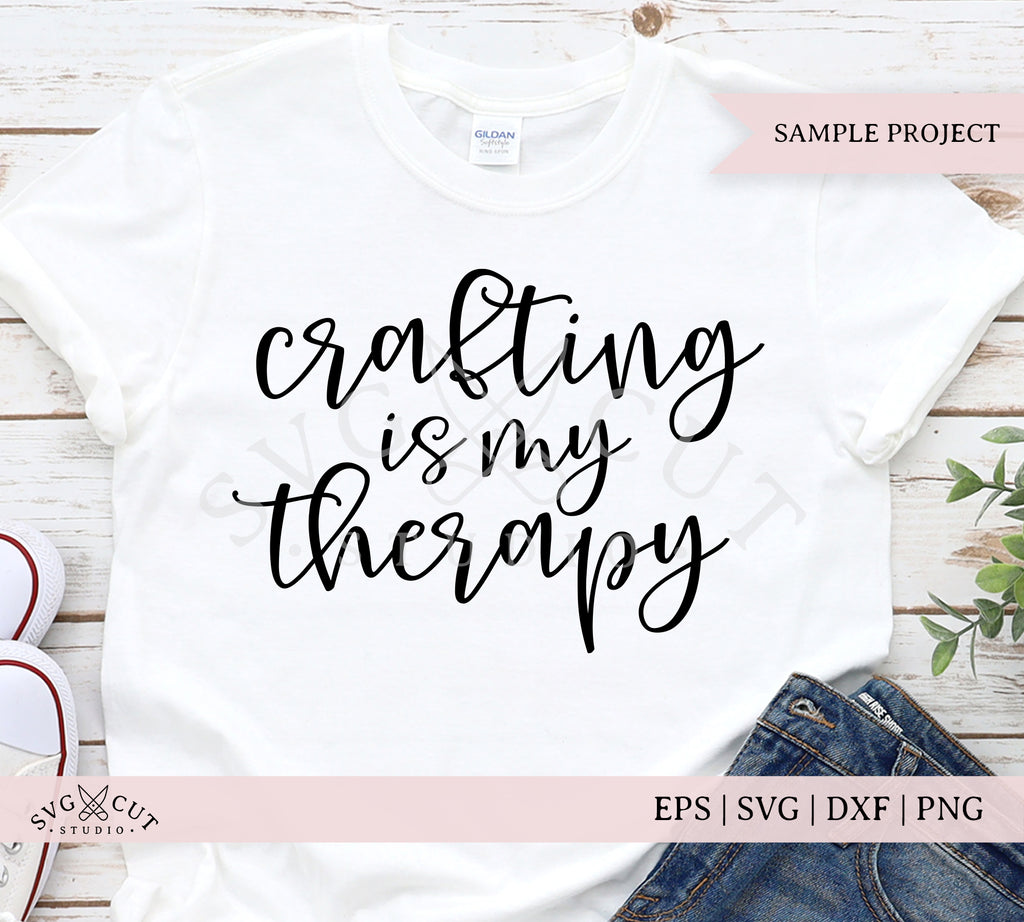 Crafting is my Therapy SVG Files