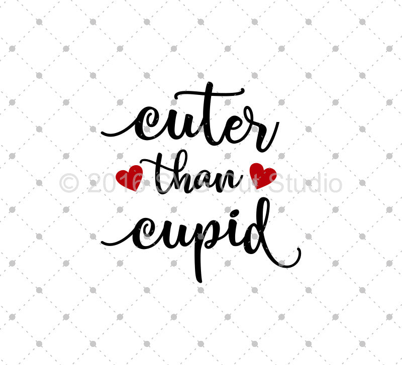 SVG files for Cricut Cuter Than Cupid SVG Cut Files Silhouette Studio3 files PNG clipart free svg by SVG Cut Studio