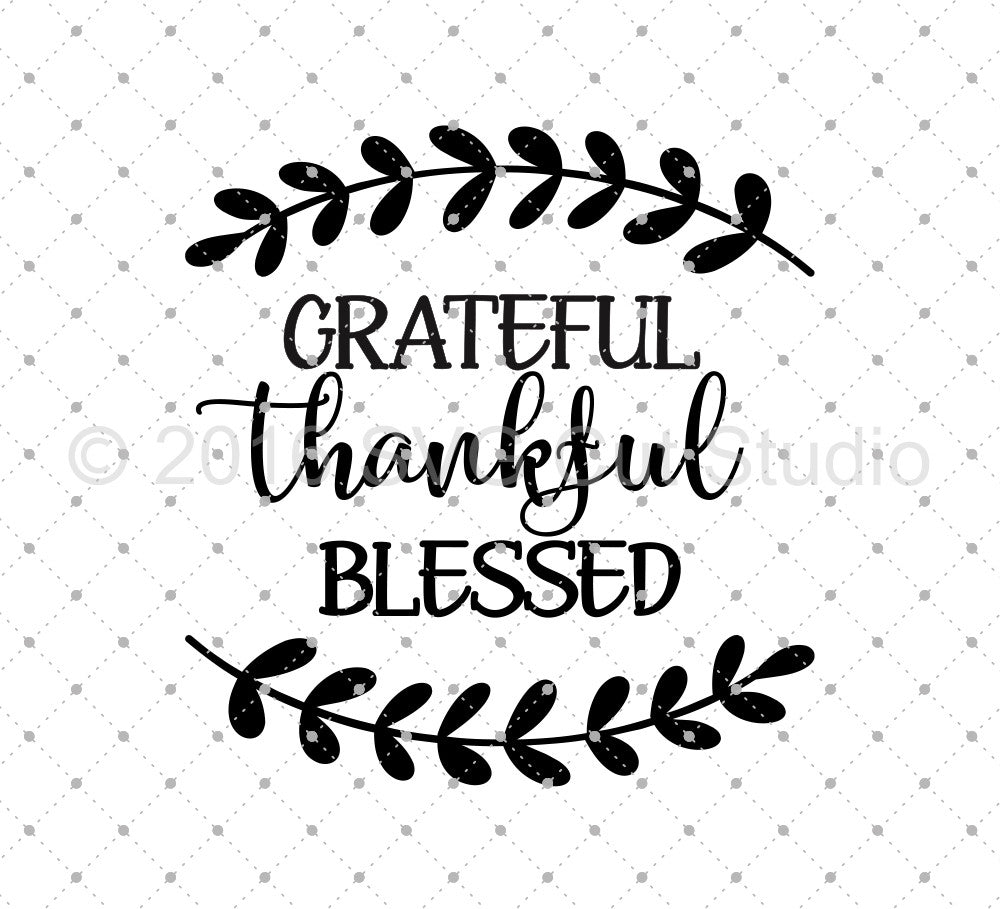 Grateful Thankful Blessed SVG Cut Files